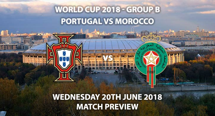 Portugal vs Morocco. Match Betting Preview, Wednesday 20th June 2018. FIFA World Cup 2018, Group B, Luzhniki Stadium, Moscow. Live on BBC 1 – Kick-Off: 13:00 GMT.