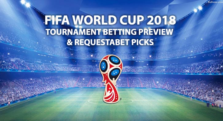 FIFA World Cup 2018 - Tournament Betting Preview - RequestABets Special
