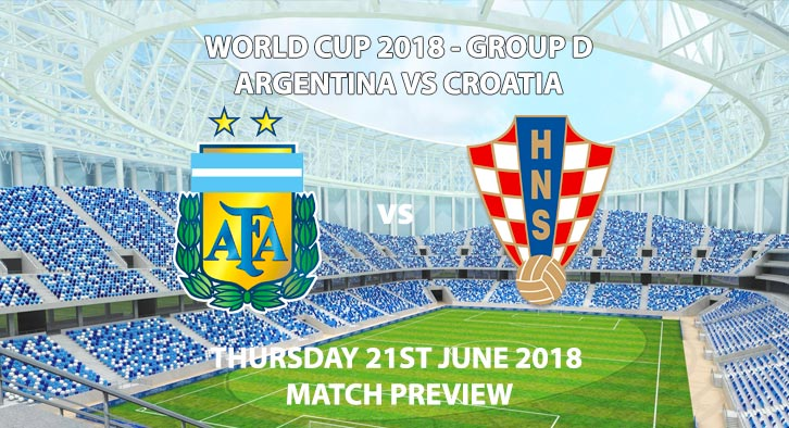 Argentina vs Croatia - Match Betting Preview. Thursday 21st June 2018, FIFA World Cup 2018, Group D, Nizhny Novgorod Stadium, Nizhny Novgorod. Live on ITV 1 – Kick-Off: 19:00 GMT.