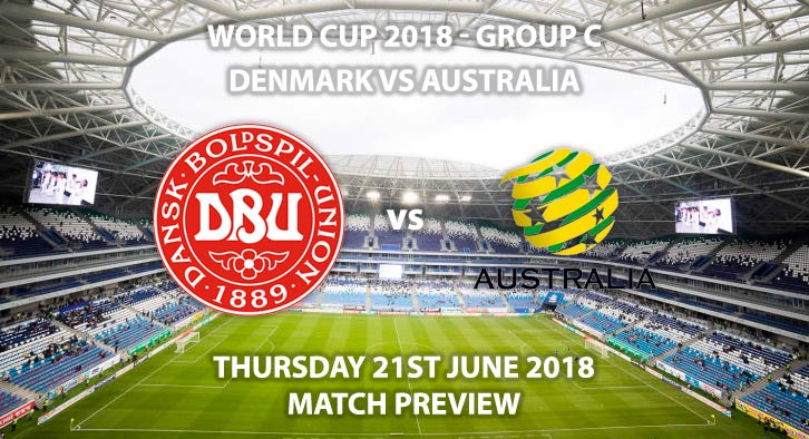 Denmark vs Australia. Match Betting Preview, Thursday 21st June 2018. FIFA World Cup 2018, Group C, Samara Arena, Samara. Live on ITV 1 – Kick-Off: 13:00 GMT.