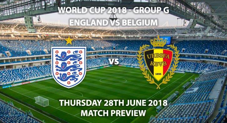 England vs Belgium - Match Betting Preview. Thursday 28thJune 2018, FIFA World Cup 2018, Group G,Kaliningrad Stadium,Kaliningrad. Live on ITV – Kick-Off: 19:00 GMT.