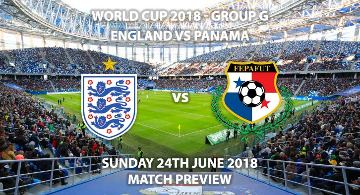 England vs Panama - Match Betting Preview. Sunday 24th June 2018, FIFA World Cup 2018, Group G, Nizhny Novgorod Stadium, Nizhny Novgorod. Live on BBC 1 – Kick-Off: 13:00 GMT.