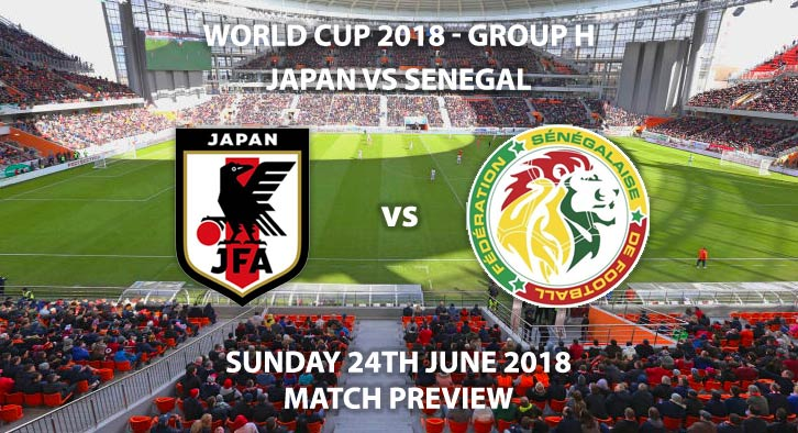 Japan vs Senegal - Match Betting Preview. Sunday 24th June 2018, FIFA World Cup 2018, Group H, Ekaterinburg Arena, Ekaterinburg. Live on BBC 1 – Kick-Off: 16:00 GMT.