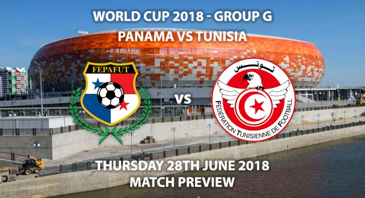 Panama vs Tunisia - Match Betting Preview. Thursday 28th June 2018, FIFA World Cup 2018, Group G, Mordovia Arena, Saransk. Live on ITV 4 – Kick-Off: 19:00 GMT.