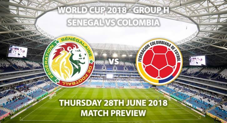 Senegal vs Colombia - Match Betting Preview. Thursday 28thJune 2018, FIFA World Cup 2018, Group H,Samara Arena,Samara. Live on BBC 1 – Kick-Off: 15:00 GMT.