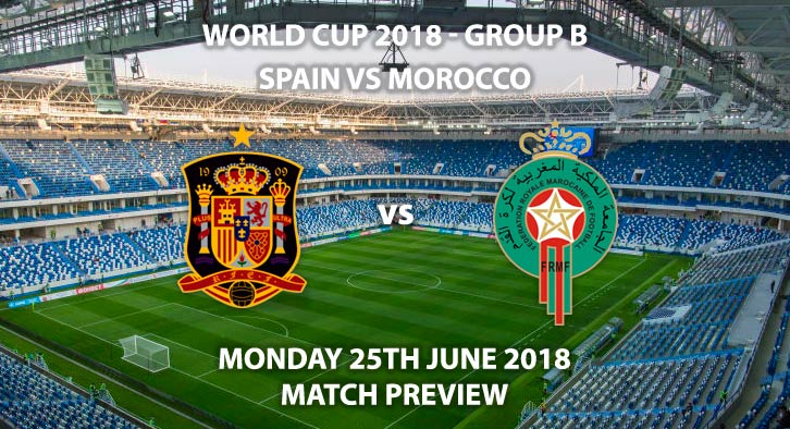 Spain vs Morocco - Match Betting Preview. Monday 25th June 2018, FIFA World Cup 2018, Group B, Kaliningrad Stadium, Kaliningrad. Live on BBC 1 – Kick-Off: 19:00 GMT.