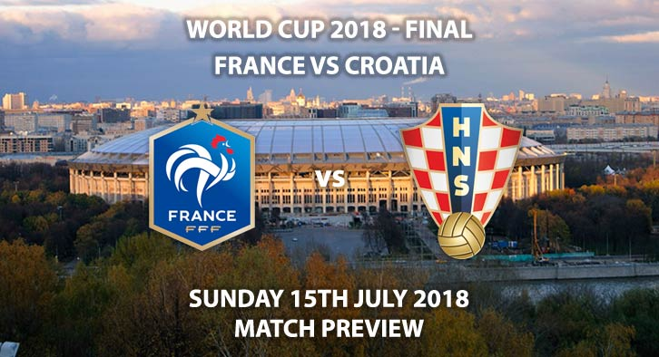France vs England - Match Betting Preview. Sunday 15th July 2018, FIFA World Cup 2018, World Cup Final, Luzhniki Stadium, Moscow. Live on ITV 1 or BBC 1 – Kick-Off: 16:00 GMT.