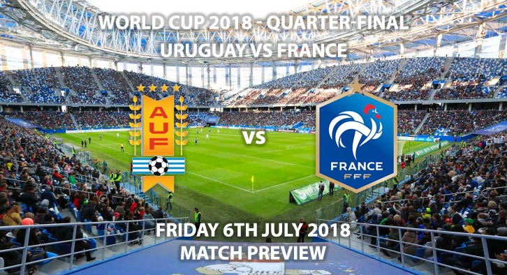 Uruguay vs France, Uruguay, France, Match Betting Preview, FIFA World Cup 2018, World Cup, Quarter-finals, Nizhny Novgorod Stadium, Nizhny Novgorod, ITV