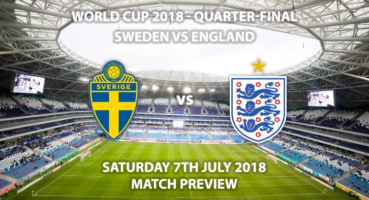 Sweden vs England - Match Betting Preview. Saturday 7th July 2018, FIFA World Cup 2018, Quarter-finals, Samara Arena, Samara. Live on BBC 1 – Kick-Off: 15:00 GMT.