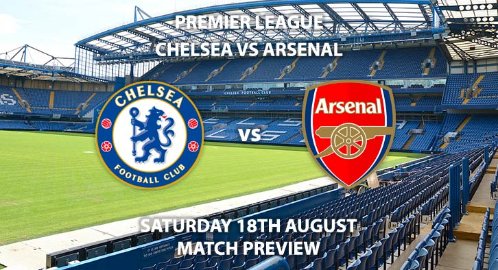 Match Betting Preview - Cardiff City vs Newcastle United, Saturday 18thAugust 2018, FA Premier League, Stamford Bridge. Live on BT Sport 1 – Kick-Off: 17:30 GMT.
