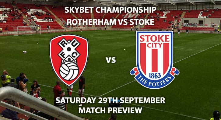 Match Betting Preview - Rotherham United vs Stoke City. Saturday 29th  September 2018, Sky Bet Championship, New York Stadium. Live on Sky Sports Football – Kick-Off: 17:30 GMT.