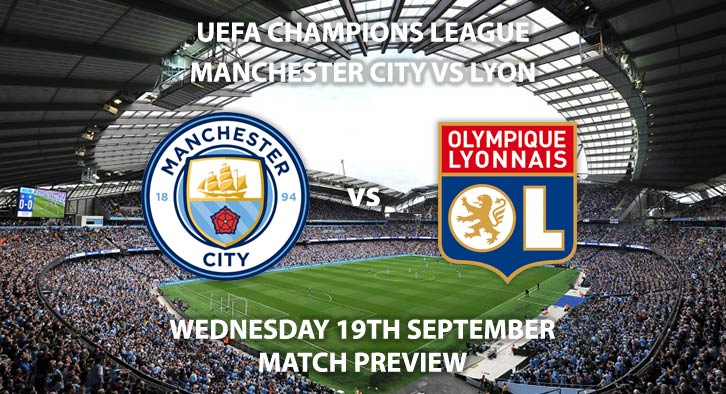 Match Betting Preview - Lyon vs Manchester City. Tuesday 27th November 2018, UEFA Champions League - Group F Qualifier, Groupama Stadium. Live on BT Sport 3 – Kick-Off: 20:00 GMT.