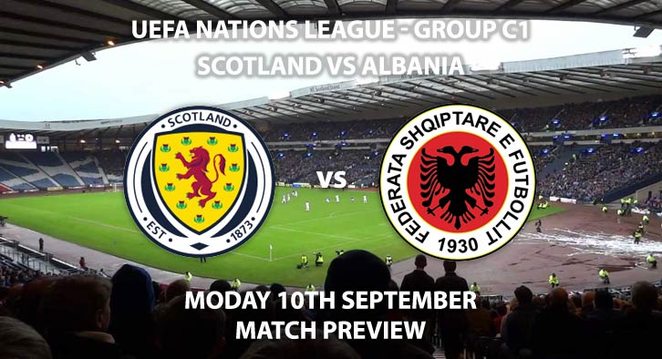Match Betting Preview - Scotland vs Albania, Monday 19th September 2018, UEFA Nations League - Group C 1, Hampden Park. Live on Sky Sports Football, Kick-Off: 19:45 GMT.