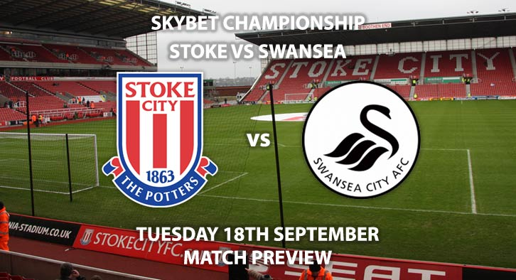 Match Betting Preview - Stoke City vs Swansea City, Tuesday 18th September, Sky Bet Championship, St Andrew's. Live on Sky Sports Football, Kick-Off: 20:00 GMT.