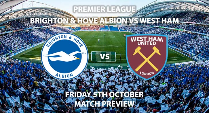 Match Betting Preview - Brighton and Hove Albion vs West Ham United. Friday 5th October 2018, FA Premier League, Amex Stadium. Live on Sky Sports Football – Kick-Off: 20:00 GMT.