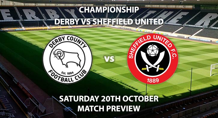 Match Betting Preview - Derby County vs Sheffield United. Saturday 20th October 2018, Sky Bet Championship, Pride Park. Live on Sky Sports Football – Kick-Off: 17:30 GMT.