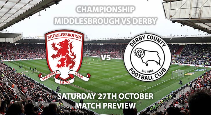 Match Betting Preview - Middlesbrough vs Derby County. Saturday 27th October 2018, SkyBet Championship, The Riverside Stadium. Live on Sky Sports Football – Kick-Off: 12:30. GMT.