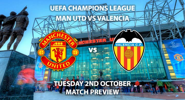 Match Betting Preview - Manchester United vs Valencia. Tuesday 2nd October 2018, UEFA Champions League - Group H Qualifier, Old Trafford. Live on BT Sport 2 – Kick-Off: 20:00 GMT.