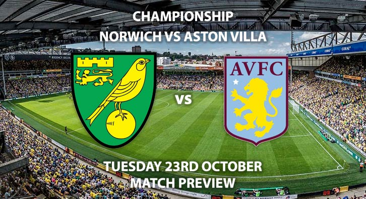 Match Betting Preview - Norwich City vs Aston Villa. Tuesday 23rd October 2018, Sky Bet Championship, Carrow Road. Live on Sky Sports Football – Kick-Off: 19:45 GMT.