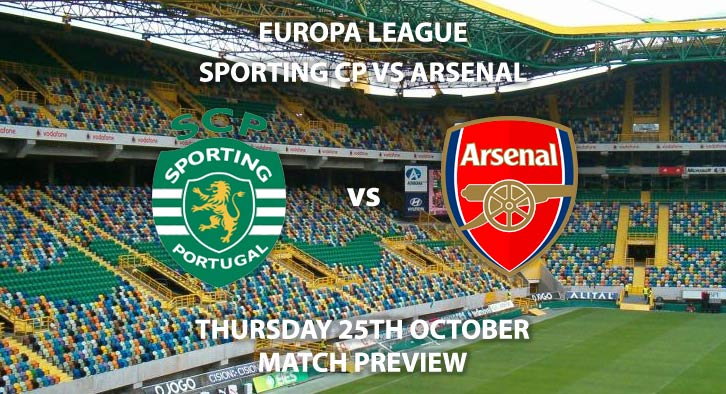 Match Betting Preview - Sporting Lisbon vs Arsenal. Thursday 4th October 2018, UEFA Europa League - Group E Qualifier, Jose Alvalade. Live on BT Sport 1 – Kick-Off: 17:55 GMT.