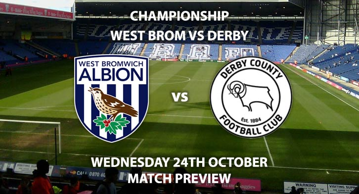 Match Betting Preview - West Brom vs Derby County. Wednesday 24thOctober 2018, Sky Bet Championship, The Hawthorns. Live on Sky Sports Football – Kick-Off: 20:00 GMT.