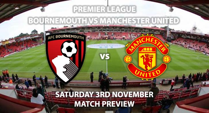 Match Betting Preview - Bournemouth vs Manchester United. Saturday 3rdNovember 2018, FA Premier League, The Vitality Stadium. Live on BT Sport 1 – Kick-Off: 12:30 GMT.