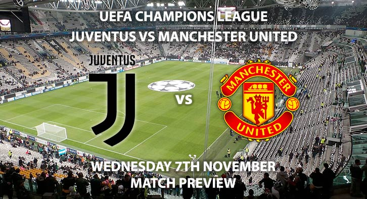 Match Betting Preview - Juventus vs Manchester United. Wednesday 7th November 2018, UEFA Champions League - Group H Qualifier, Allianz Stadium. Live on BT Sport 2 – Kick-Off: 20:00 GMT.