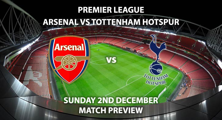 Match Betting Preview - Arsenal vs Tottenham Hotspur. Sunday 2nd December 2018, FA Premier League, Emirates Stadium. Live on Sky Sports Premier League HD - Kick-Off: 14:05 GMT.