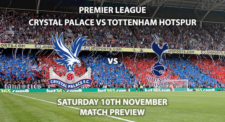 Match Betting Preview - Crystal Palace vs Tottenham Hotspur. Saturday 10th November 2018, FA Premier League, Cardiff City Stadium. Live on BT Sport 1 – Kick-Off: 17:30 GMT.