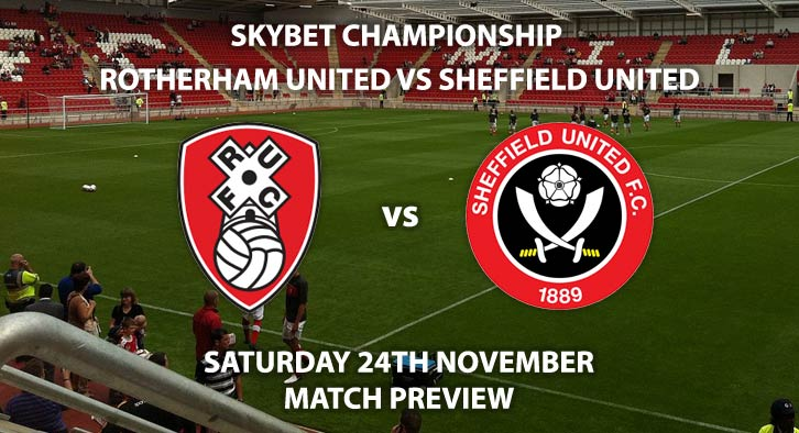Match Betting Preview - Rotherham United vs Sheffield United. Saturday 24th November 2018, SkyBet Championship, New York Stadium. Live on Sky Sports Football – Kick-Off: 12:30 GMT.