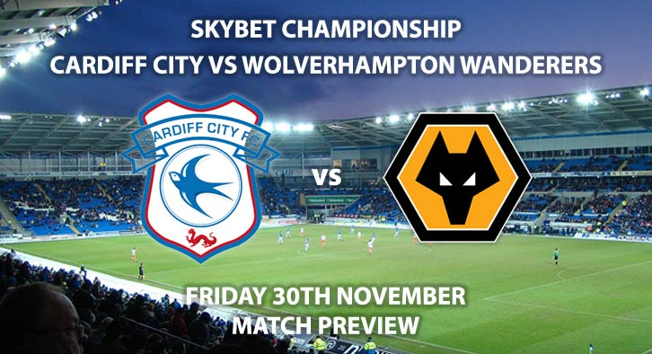 Match Betting Preview - Cardiff City vs Wolverhampton Wanderers. Friday 30th November 2018, FA Premier League, Cardiff City Stadium. Live on Sky Sports Main Event - Kick-Off: 20:00 GMT.