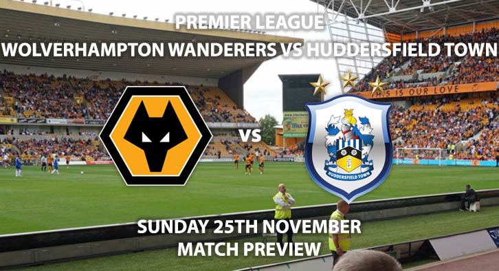Match Betting Preview - Wolves vs Huddersfield Town. Sunday 25th November 2018, FA Premier League, Molineux Stadium. Live on Sky Sports Main Event - Kick-Off: 16:00 GMT.