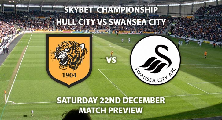 Match Betting Preview - Hull City vs Swansea City. Saturday 22nd December 2018, SkyBet Championship, KCOM Stadium. Live on Sky Sports Main Event - Kick-Off: 17:30 GMT.