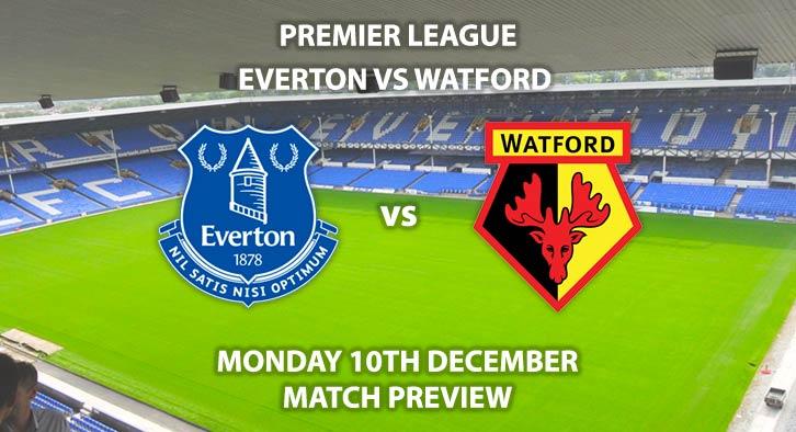 Match Betting Preview - Everton vs Watford. Monday 10th December 2018, FA Premier League, Goodison Park. Live on Sky Sports Premier League HD - Kick-Off: 20:00 GMT.