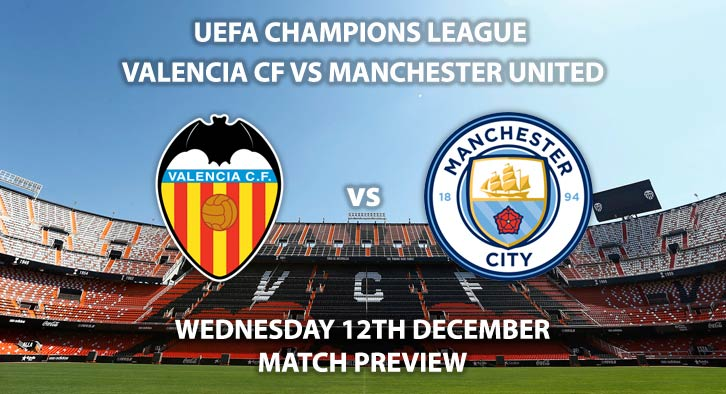 Match Betting Preview - Valencia vs Manchester United. Wednesday 12th December 2018, UEFA Champions League - Group H Qualifier, Mestalla Stadium. Live on BT Sport 3 – Kick-Off: 20:00 GMT.