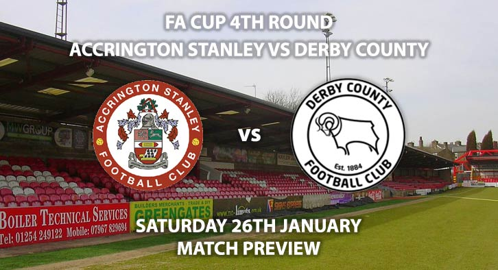 Match Betting Preview - Accrington Stanley vs Derby County. Saturday 26th January 2019, FA Cup Fourth Round, Crown Ground. Live on BT Sport 2 - Kick-Off: 12:30 GMT.