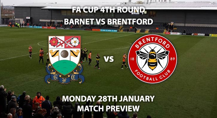 Match Betting Preview - Barnet vs Brentford. Monday 28th January 2019, FA Cup Fourth Round, The Hive. Live on BT Sport 1 - Kick-Off: 20:00 GMT.