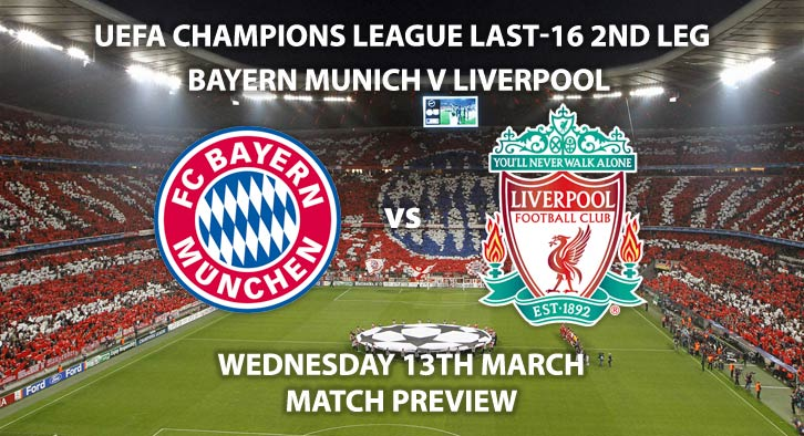 Match Betting Preview - Liverpool vs Bayern Munich. Wednesday 13th March 2019, UEFA Champions League - Round of 16, Allianz Arena. Live on BT Sport 2 – Kick-Off: 20:00 GMT.