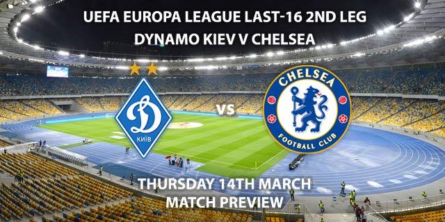 Match Betting Preview - Chelsea vs Dynamo Kiev. Thursday 14th February 2019, UEFA Europa League - Round of 16, Olimpiyskiy National Sport Complex. Live on BT Sport 3 – Kick-Off: 17:55 GMT.
