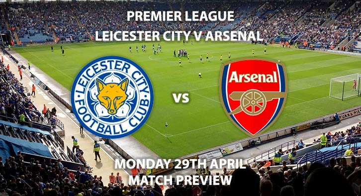 Match Betting Preview, Match Preview, Leicester City vs Arsenal, Leicester City, Leicester, Arsenal, FA Premier League, Premier League, Sky Sports Premier League, Sky Sports, Sky Sports Main Event, Sky Sports Football, King Power Stadium