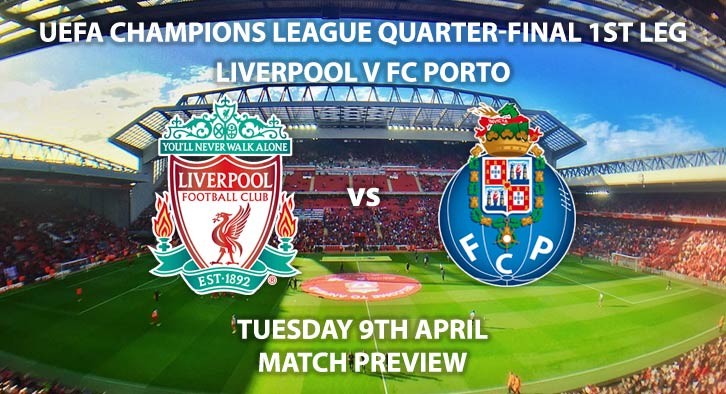 Match Betting Preview - Liverpool vs FC Porto. Tuesday 9th April 2019, UEFA Champions League - Quarter-Finals, Anfield. Live on BT Sport 3 – Kick-Off: 20:00 GMT.