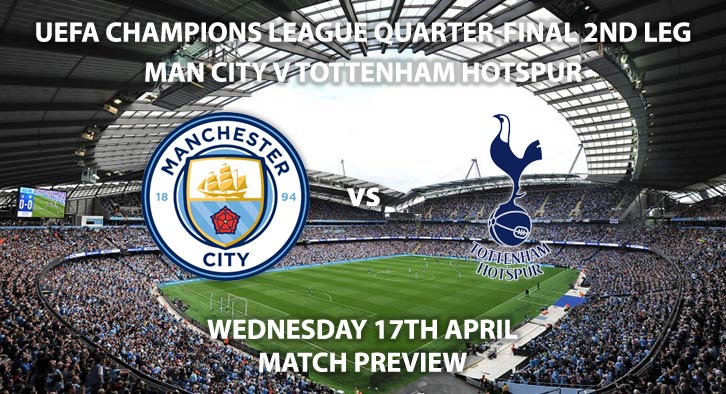 Match Betting Preview - Manchester City vs Tottenham Hotspur. Wednesday 17th April 2019, UEFA Champions League - Quarter-Finals, Etihad Stadium. Live on BT Sport 2 – Kick-Off: 20:00 GMT.