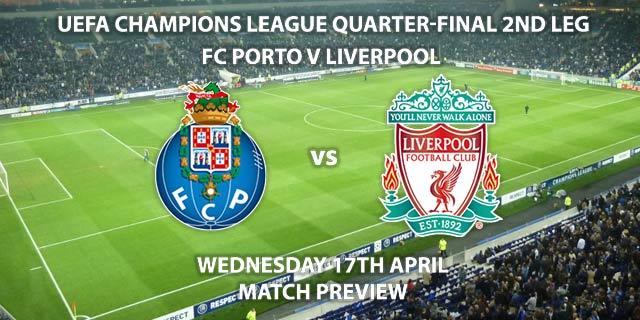 Match Betting Preview - FC Porto vs Liverpool. Wednesday 17th April 2019, UEFA Champions League - Quarter-Finals, Estadio do Dragao. Live on BT Sport 3 – Kick-Off: 20:00 GMT.