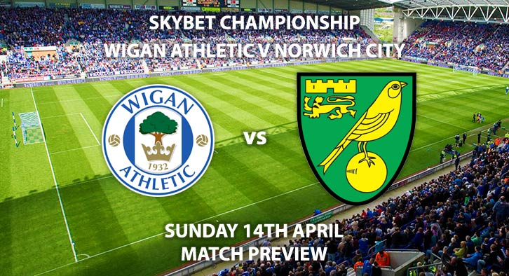 Match Betting Preview - Wigan vs Norwich City. Sunday 14th April 2019, The Championship, DW Stadium. Live on Sky Sports Main Event - Kick-Off: 12:00 GMT.