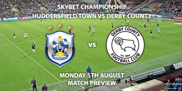Match Betting Preview - Huddersfield Town vs Derby County. Monday 5th August 2019, The Championship, John Smith's Stadium. Sky Sports Football HD - Kick-Off: 19:45 BST.
