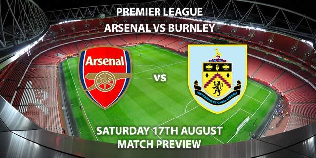 Arsenal vs Burnley - Saturday 17th August 2019, FA Premier League, Emirates Stadium. Live on BT Sport 1 – Kick-Off: 12:30 BST.