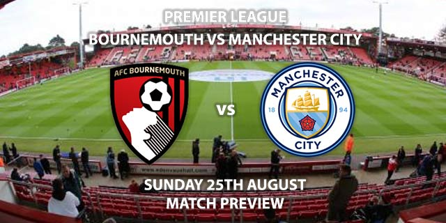 Bournemouth vs Manchester City - Sunday 25th August 2019, FA Premier League, Vitality Stadium. Live on Sky Sports Premier League – Kick-Off: 14:00 BST.