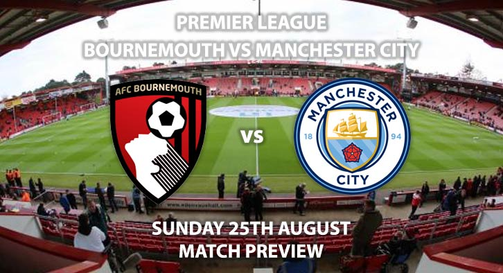 Bournemouth vs Manchester City - Sunday 25th August 2019, FA Premier League, Vitality Stadium. Live on Sky Sports Premier League – Kick-Off: 14:00 BST.