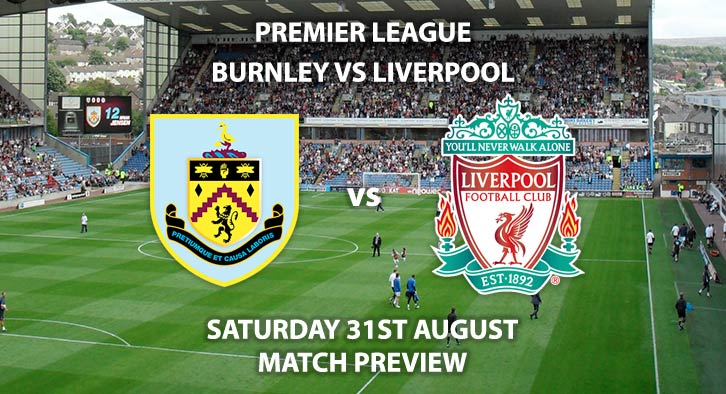 Burnley vs Liverpool - Saturday 31st August 2019, FA Premier League, Turf Moor. Live on Sky Sports Premier League – Kick-Off: 17:30 BST.