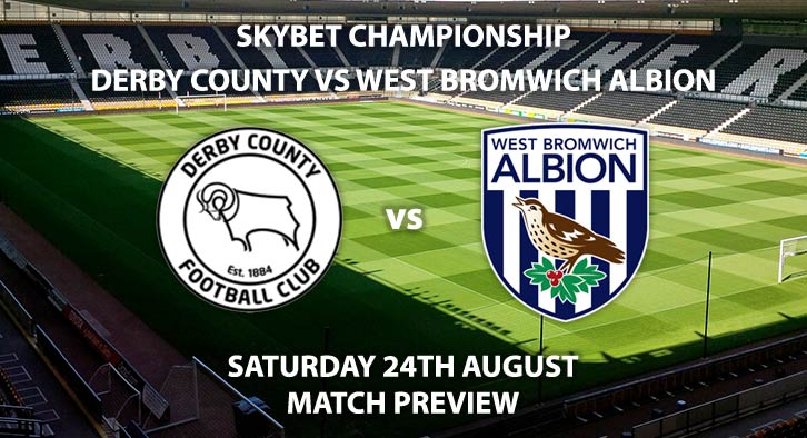 Match Betting Preview - Derby County vs West Bromwich Albion Match, Saturday 24th August 2019, The Championship, Pride Park. Live on Sky Sports Football – Kick-Off: 12:30 BST.